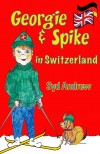 Georgie & Spike in Switzerland